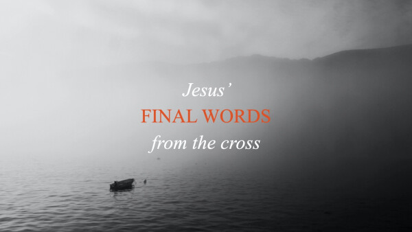 Series: Words from the Cross
