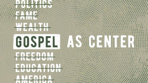 Series: Gospel as Center
